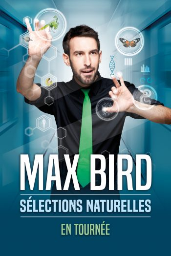 Max Bird affiche spectacle